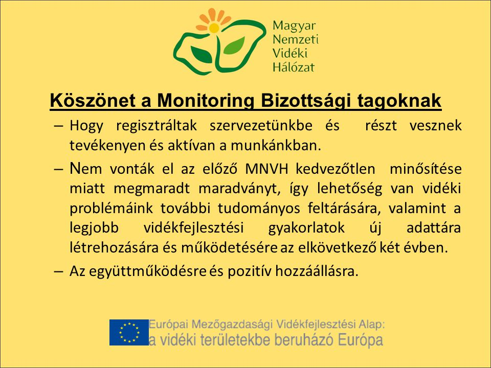Köszönet a Monitoring Bizottsági tagoknak – Hogy regisztráltak szervezetünkbe és részt vesznek tevékenyen és aktívan a munkánkban.