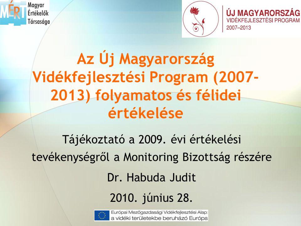 Az Új Magyarország Vidékfejlesztési Program (2007- 2013) folyamatos és félidei értékelése Tájékoztató a 2009.