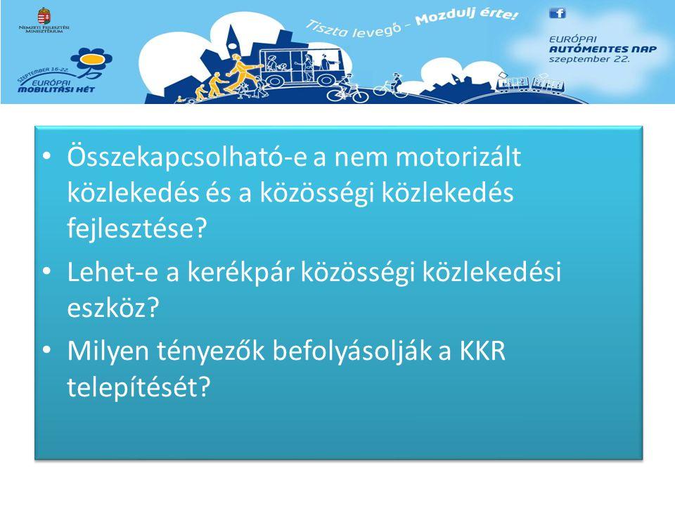Összekapcsolható-e a nem motorizált közlekedés és a közösségi közlekedés fejlesztése? Lehet-e a kerékpár közösségi közlekedési eszköz? Milyen tényezők