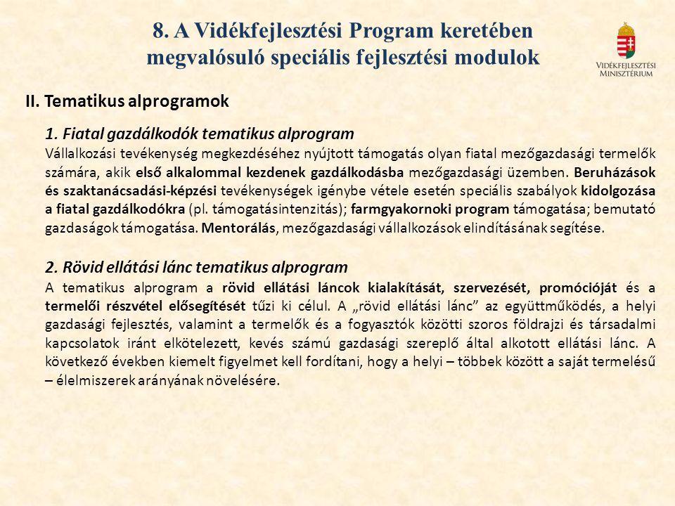 II. Tematikus alprogramok 1. Fiatal gazdálkodók tematikus alprogram Vállalkozási tevékenység megkezdéséhez nyújtott támogatás olyan fiatal mezőgazdasá