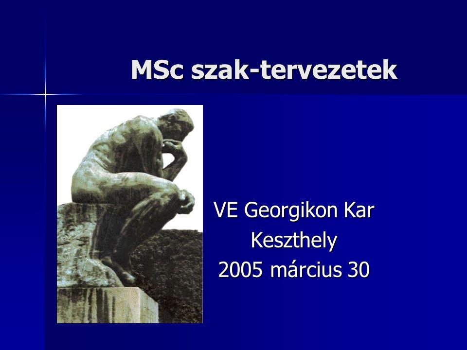 MSc szak-tervezetek VE Georgikon Kar Keszthely 2005 március 30