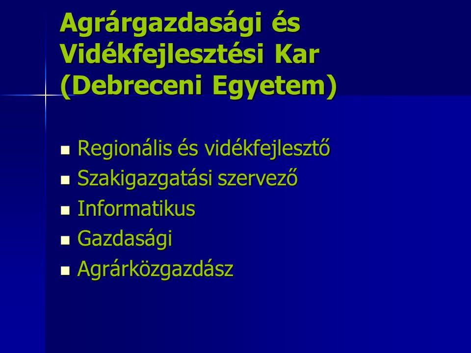 Agrárgazdasági és Vidékfejlesztési Kar (Debreceni Egyetem) Regionális és vidékfejlesztő Regionális és vidékfejlesztő Szakigazgatási szervező Szakigazg