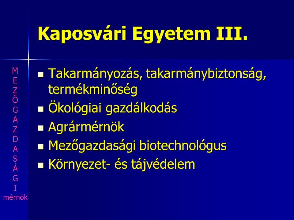 Kaposvári Egyetem III. Takarmányozás, takarmánybiztonság, termékminőség Takarmányozás, takarmánybiztonság, termékminőség Ökológiai gazdálkodás Ökológi