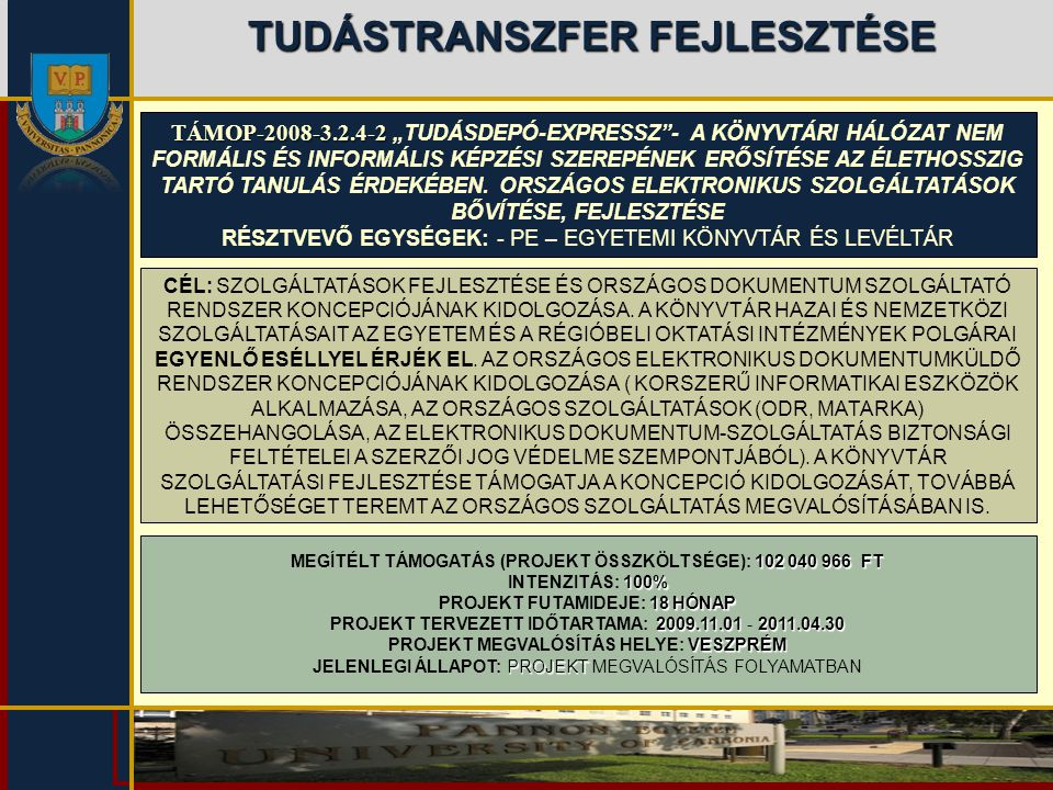 """TUDÁSTRANSZFER FEJLESZTÉSE TÁMOP-2008-3.2.4-2 TÁMOP-2008-3.2.4-2 """"TUDÁSDEPÓ-EXPRESSZ""""- A KÖNYVTÁRI HÁLÓZAT NEM FORMÁLIS ÉS INFORMÁLIS KÉPZÉSI SZEREPÉN"""
