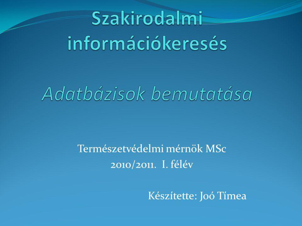 Természetvédelmi mérnök MSc 2010/2011. I. félév Készítette: Joó Tímea