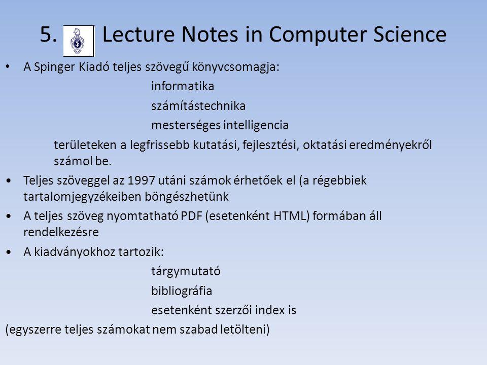 5. Lecture Notes in Computer Science A Spinger Kiadó teljes szövegű könyvcsomagja: informatika számítástechnika mesterséges intelligencia területeken