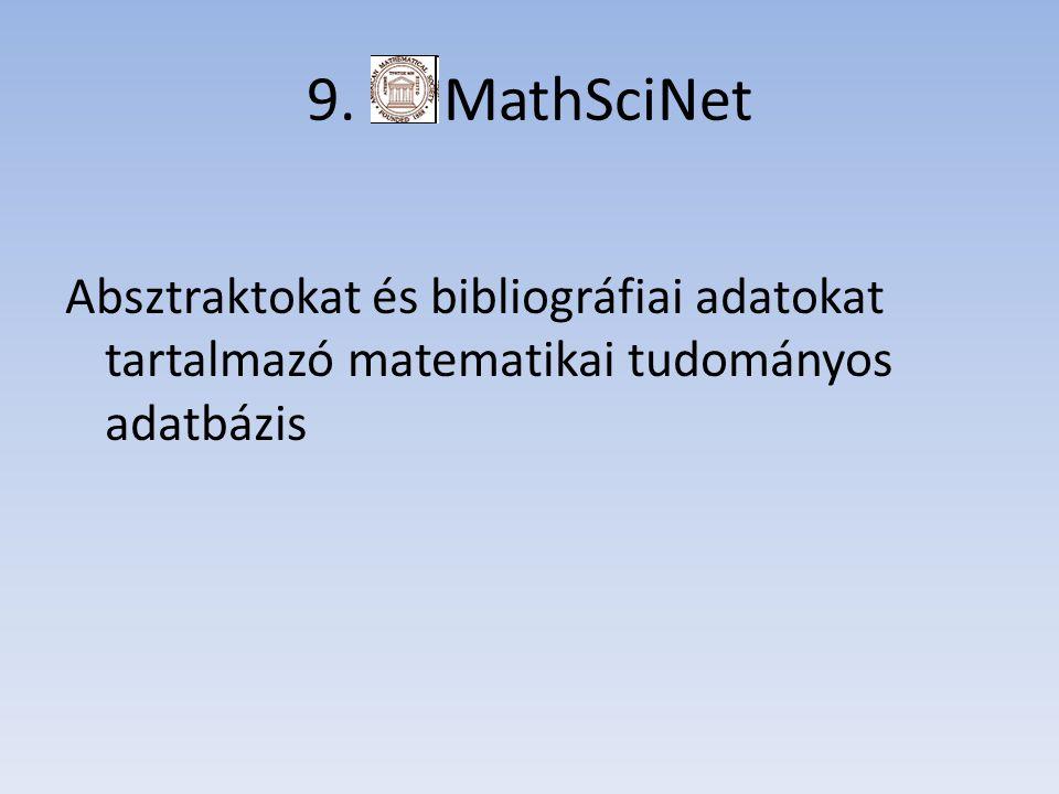 9. MathSciNet Absztraktokat és bibliográfiai adatokat tartalmazó matematikai tudományos adatbázis