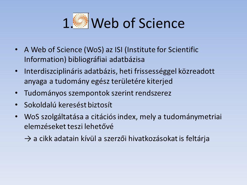 3 fő adatbázis 3 fő tudományterületre osztva rendszerez: 1.