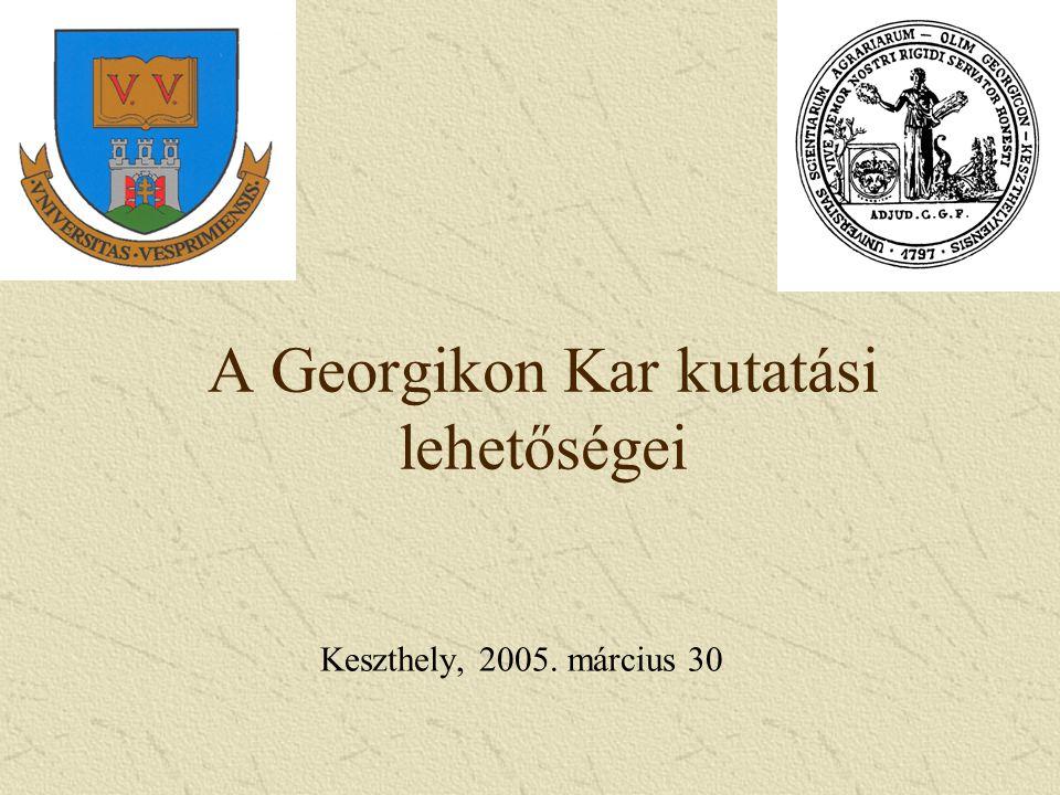 A Georgikon Kar kutatási lehetőségei Keszthely, 2005. március 30