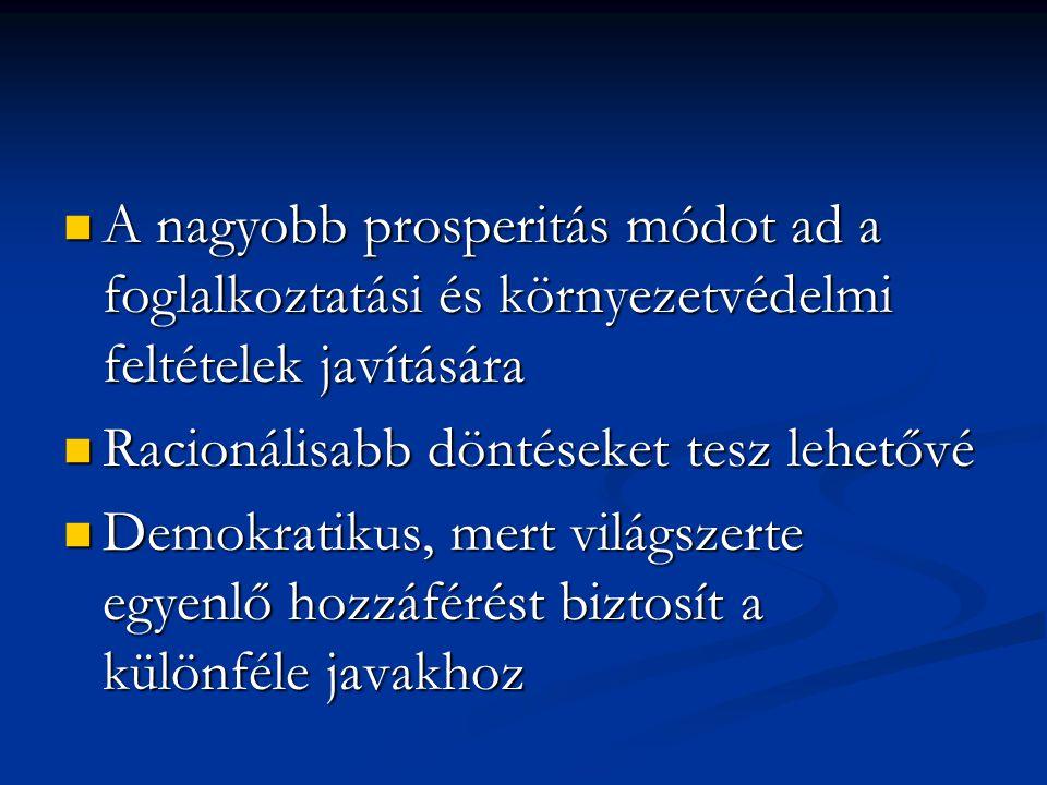 A nagyobb prosperitás módot ad a foglalkoztatási és környezetvédelmi feltételek javítására A nagyobb prosperitás módot ad a foglalkoztatási és környez