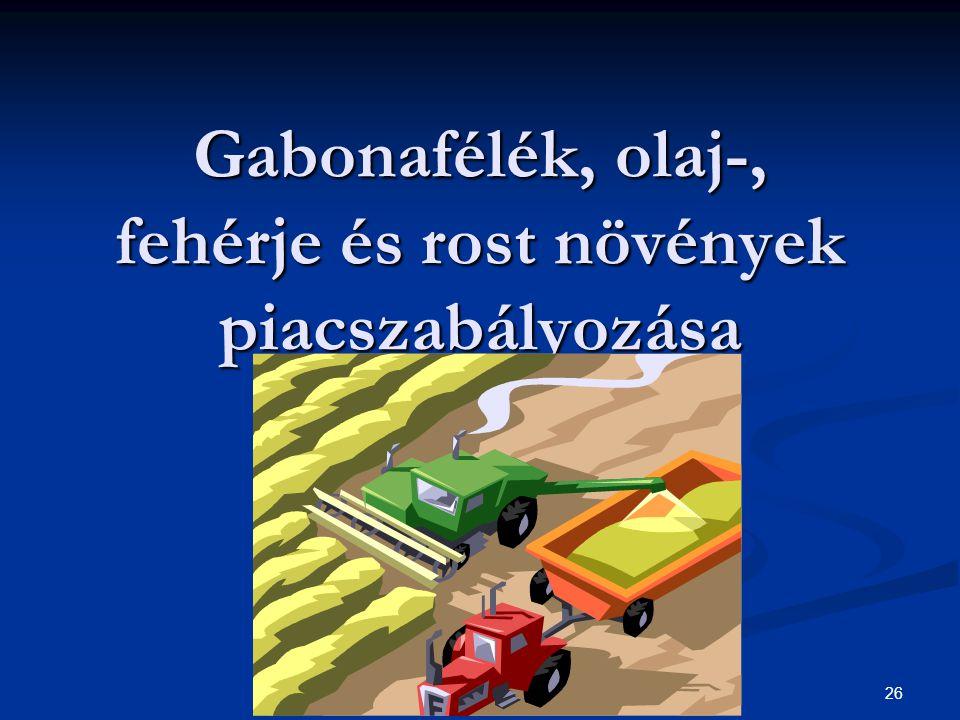 26 Gabonafélék, olaj-, fehérje és rost növények piacszabályozása (GOFR)