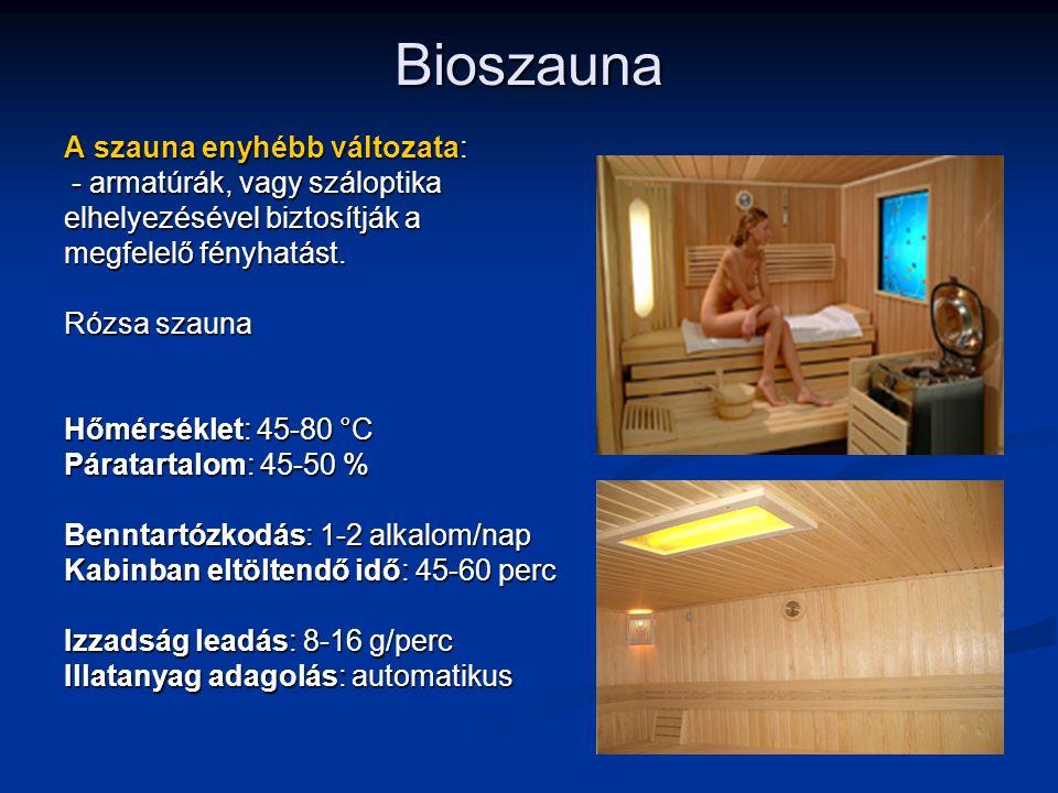 Bioszauna A szauna enyhébb változata: - armatúrák, vagy száloptika - armatúrák, vagy száloptika elhelyezésével biztosítják a megfelelő fényhatást. Róz