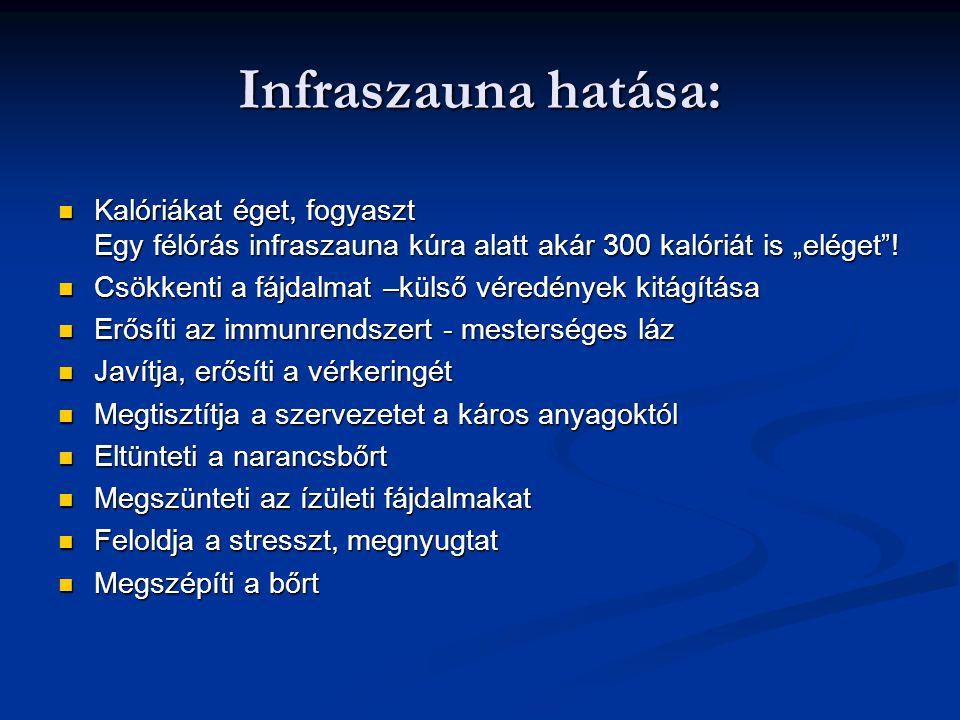 """Infraszauna hatása: Kalóriákat éget, fogyaszt Egy félórás infraszauna kúra alatt akár 300 kalóriát is """"eléget""""! Kalóriákat éget, fogyaszt Egy félórás"""