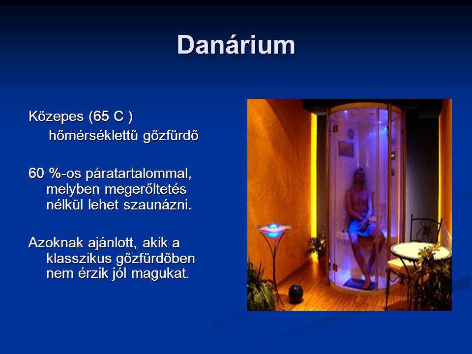 Danárium Közepes (65 C ) hőmérséklettű gőzfürdő hőmérséklettű gőzfürdő 60 %-os páratartalommal, melyben megerőltetés nélkül lehet szaunázni. Azoknak a