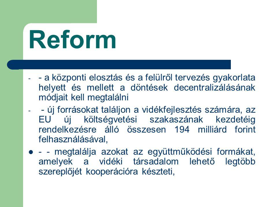 Reform - - a központi elosztás és a felülről tervezés gyakorlata helyett és mellett a döntések decentralizálásának módjait kell megtalálni - - új forr