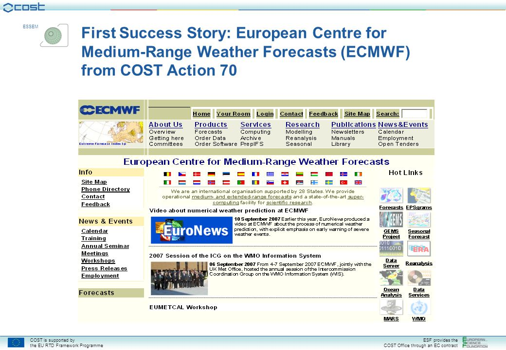 COST is supported by the EU RTD Framework Programme ESF provides the COST Office through an EC contract ESSEM First Success Story: European Centre for