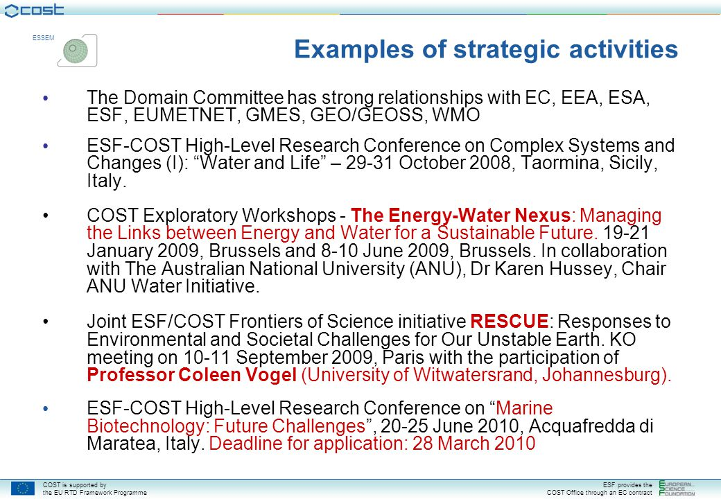 COST is supported by the EU RTD Framework Programme ESF provides the COST Office through an EC contract ESSEM The Domain Committee has strong relation