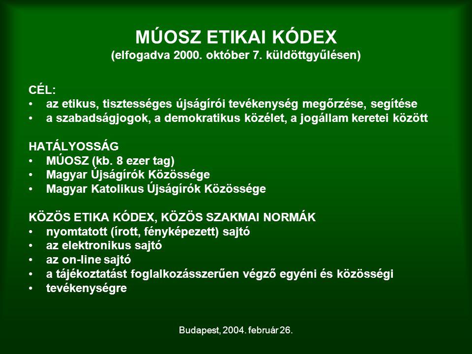 Budapest, 2004. február 26. MÚOSZ ETIKAI KÓDEX (elfogadva 2000. október 7. küldöttgyűlésen) CÉL: az etikus, tisztességes újságírói tevékenység megőrzé