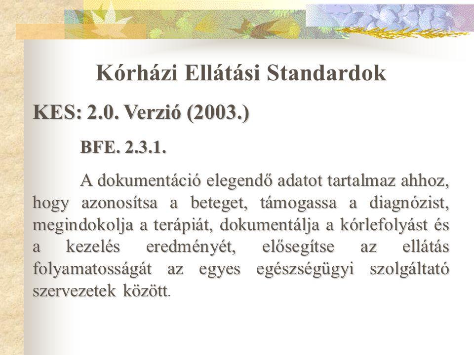 MSZ EN ISO 9001:2001 7.5.3. Azonosítás és nyomonkövethetőség 7.5.3. Azonosítás és nyomonkövethetőség egészségügyi értelmezése: egészségügyi értelmezés