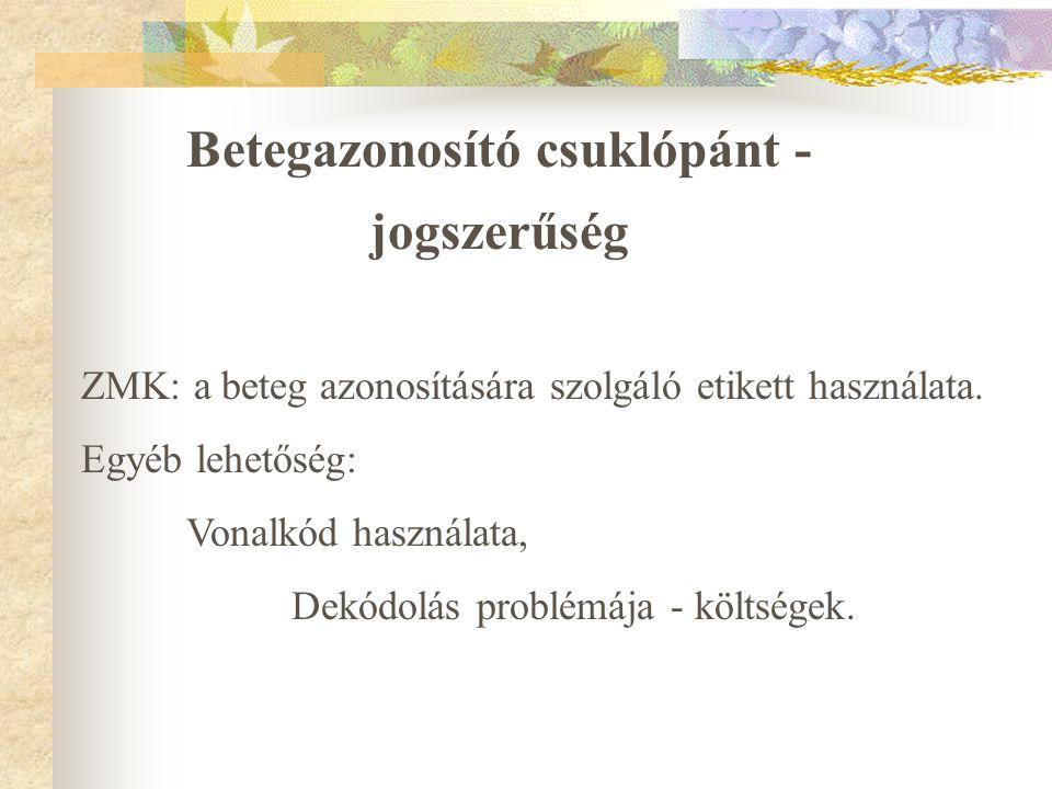 1/ 2005.(Eü.K.1.) Eü.M. irányelv a betegazonosító rendszer működéséről A betegazonosító rendszer általános elvei: - célhoz kötöttség, - személyes adat