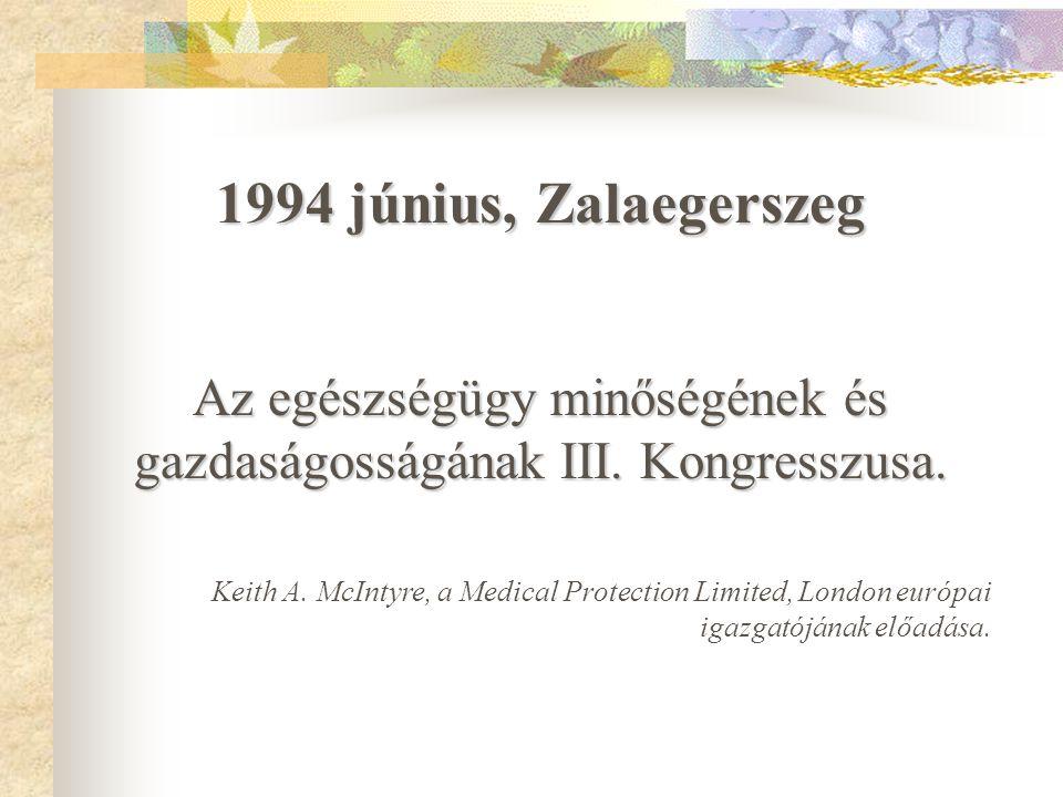 1994 június, Zalaegerszeg Az egészségügy minőségének és gazdaságosságának III.