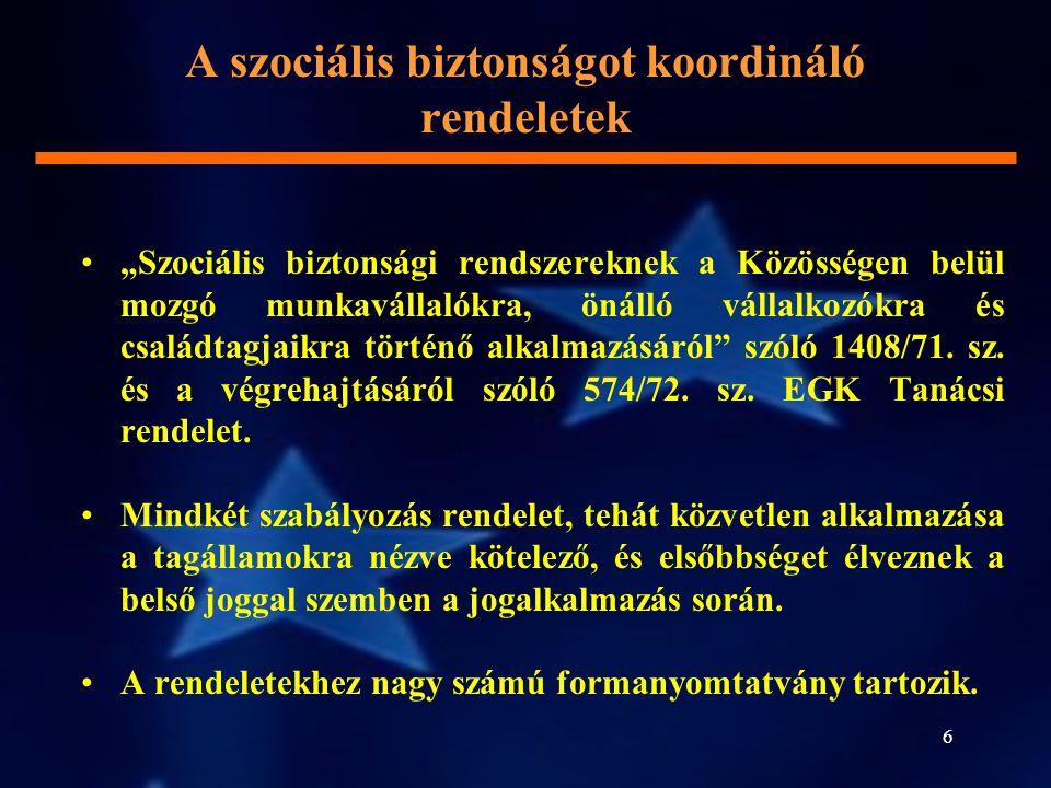 """6 A szociális biztonságot koordináló rendeletek """"Szociális biztonsági rendszereknek a Közösségen belül mozgó munkavállalókra, önálló vállalkozókra és"""
