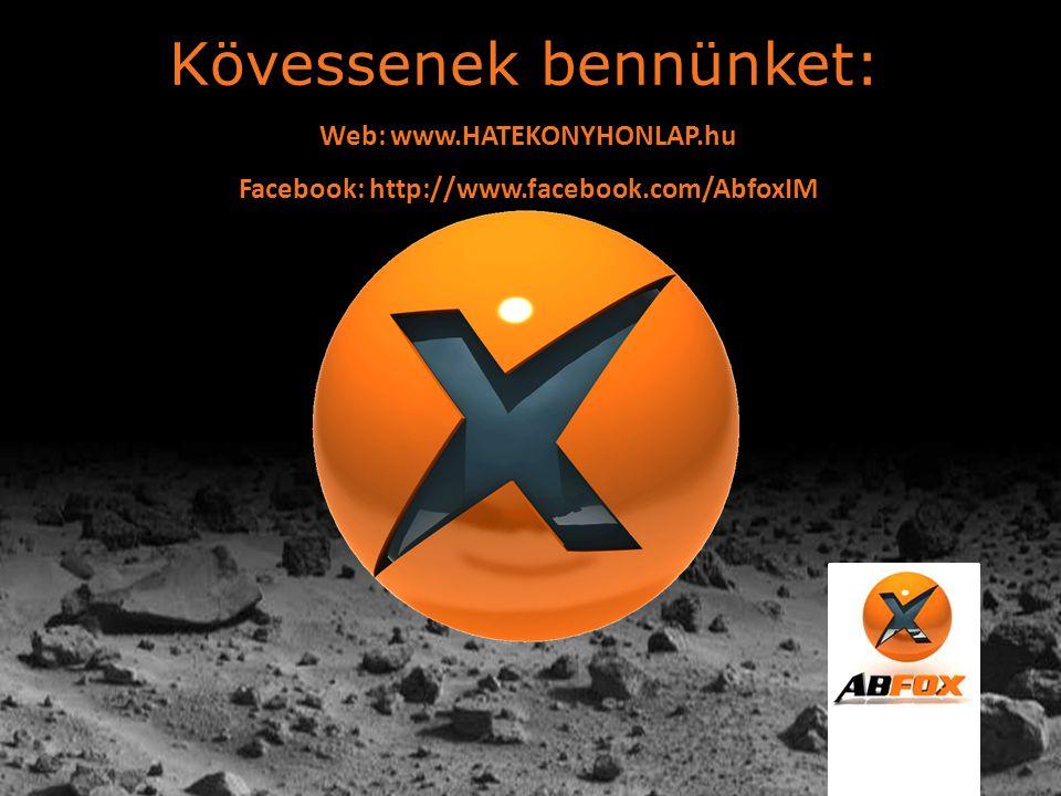 Kövessenek bennünket: Web: www.HATEKONYHONLAP.hu Facebook: http://www.facebook.com/AbfoxIM