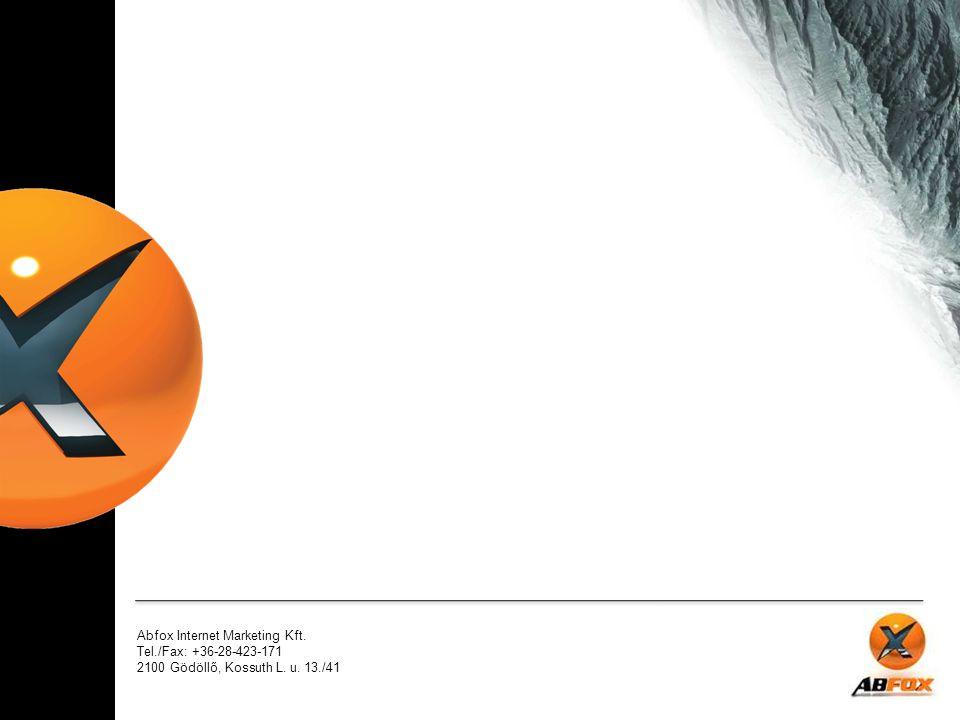 Abfox Internet Marketing Kft. Tel./Fax: +36-28-423-171 2100 Gödöllő, Kossuth L. u. 13./41