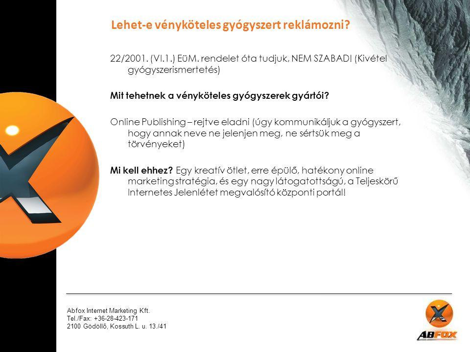 Abfox Internet Marketing Kft. Tel./Fax: +36-28-423-171 2100 Gödöllő, Kossuth L. u. 13./41 22/2001. (VI.1.) EüM. rendelet óta tudjuk, NEM SZABAD! (Kivé