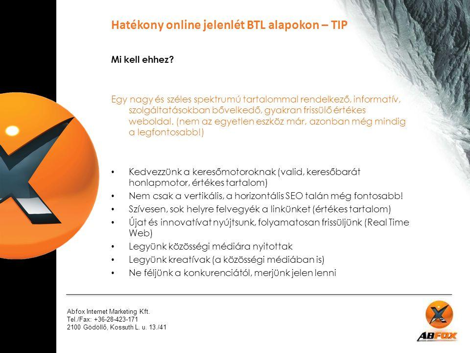 Abfox Internet Marketing Kft. Tel./Fax: +36-28-423-171 2100 Gödöllő, Kossuth L. u. 13./41 Mi kell ehhez? Egy nagy és széles spektrumú tartalommal rend