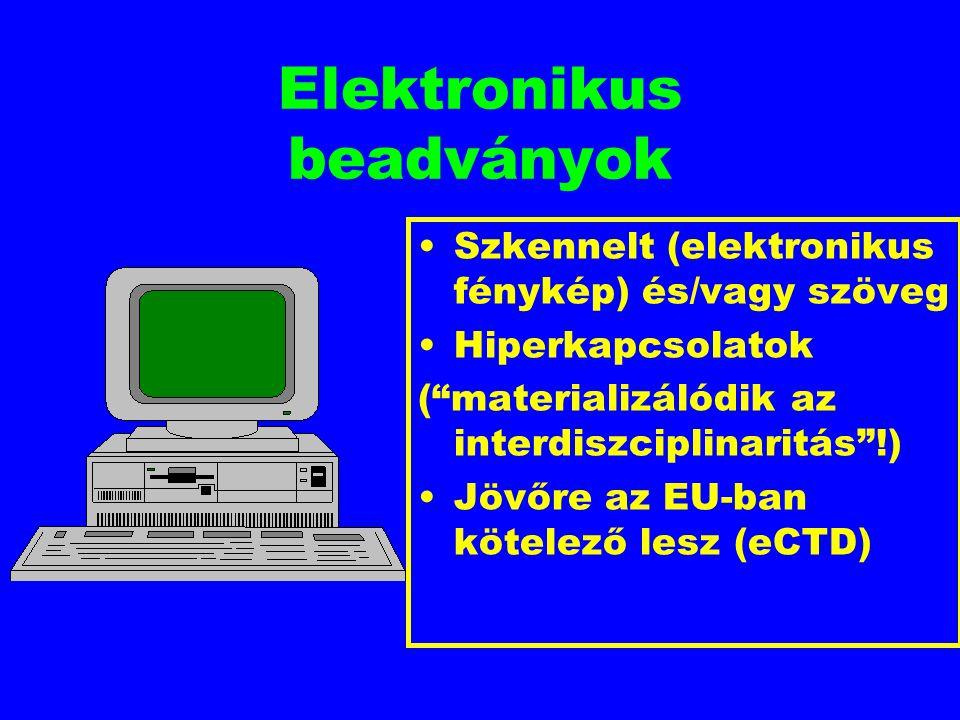 """Elektronikus beadványok Szkennelt (elektronikus fénykép) és/vagy szöveg Hiperkapcsolatok (""""materializálódik az interdiszciplinaritás""""!) Jövőre az EU-b"""
