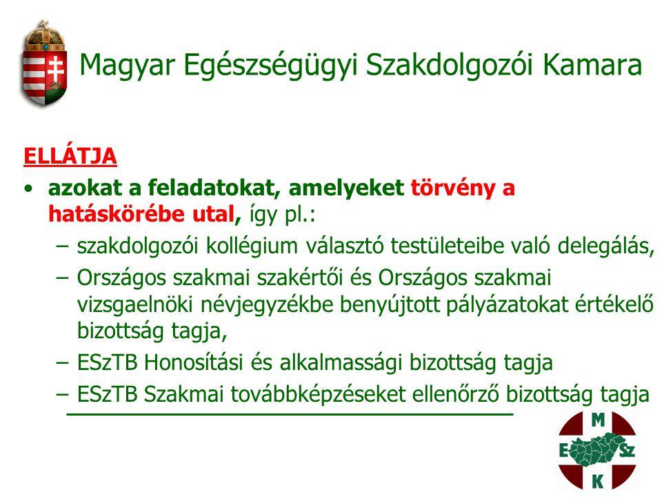 Magyar Egészségügyi Szakdolgozói Kamara ELLÁTJA azokat a feladatokat, amelyeket törvény a hatáskörébe utal, így pl.: –szakdolgozói kollégium választó