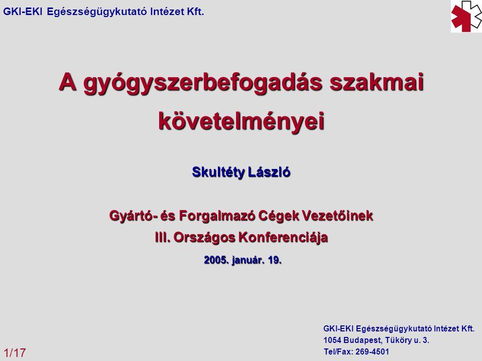 A gyógyszerbefogadás szakmai követelményei Skultéty László Gyártó- és Forgalmazó Cégek Vezetőinek III.