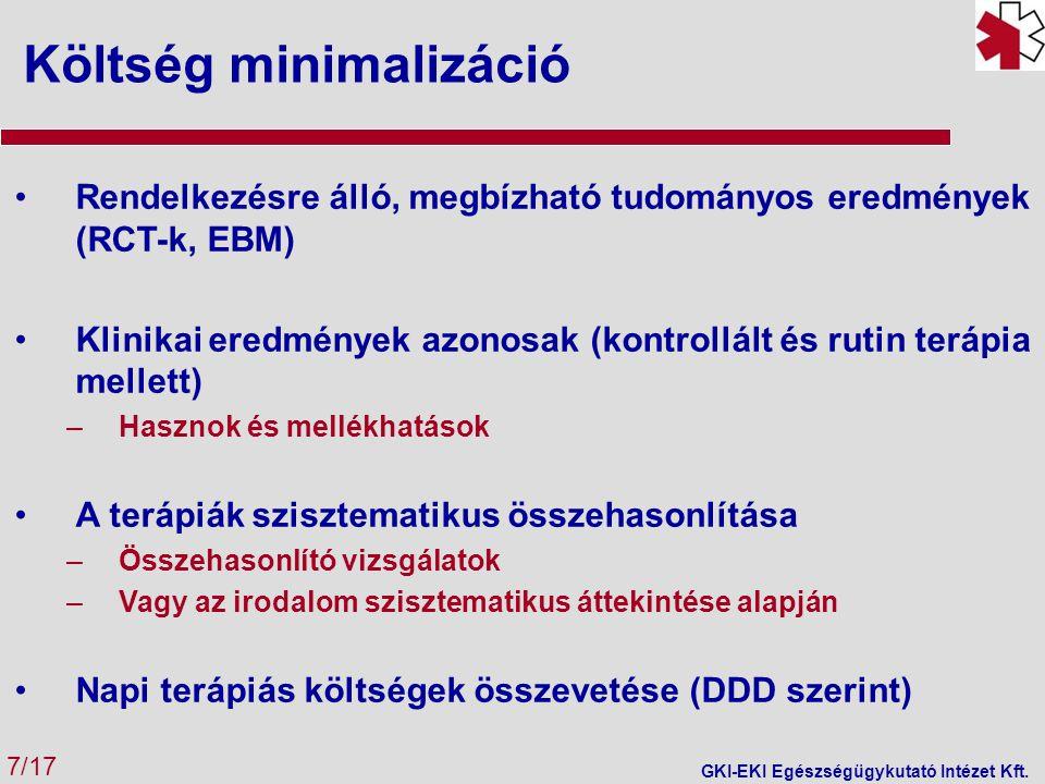 Költség-hatékonyság (1) 8/17 GKI-EKI Egészségügykutató Intézet Kft.