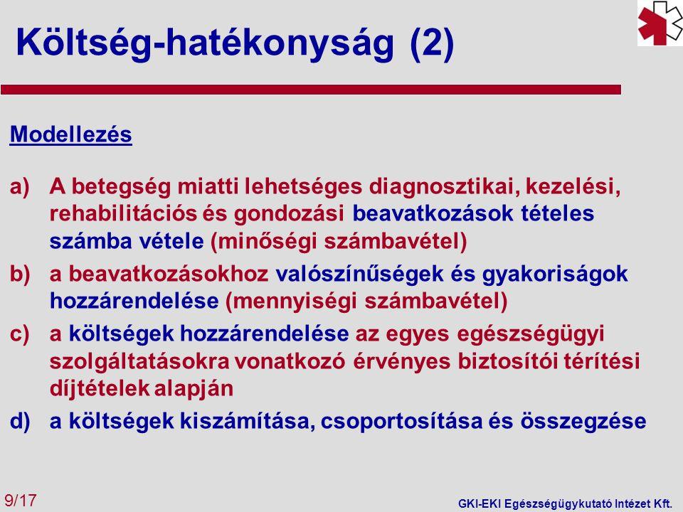 Költség-hatékonyság (3) 10/17 GKI-EKI Egészségügykutató Intézet Kft.