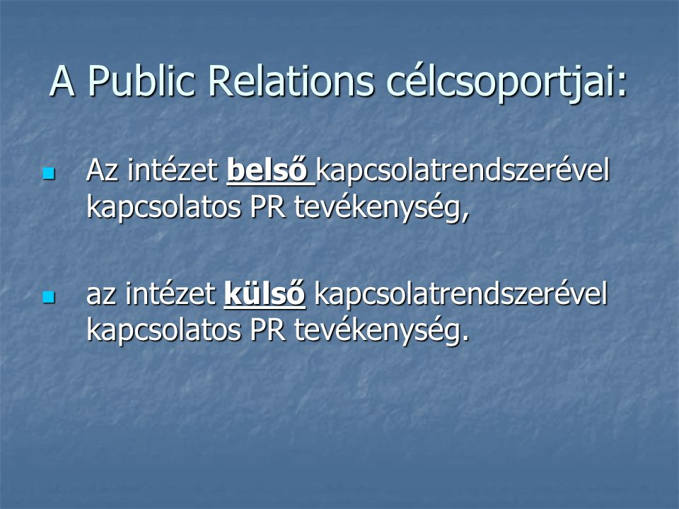 A Public Relations célcsoportjai: Az intézet belső kapcsolatrendszerével kapcsolatos PR tevékenység, Az intézet belső kapcsolatrendszerével kapcsolato