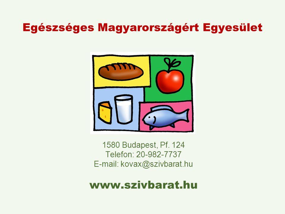 Egészséges Magyarországért Egyesület 1580 Budapest, Pf. 124 Telefon: 20-982-7737 E-mail: kovax@szivbarat.hu www.szivbarat.hu