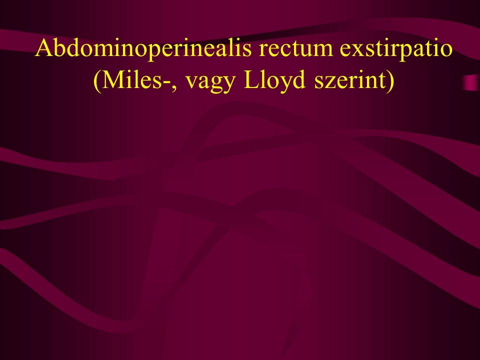Abdominoperinealis rectum exstirpatio (Miles-, vagy Lloyd szerint)