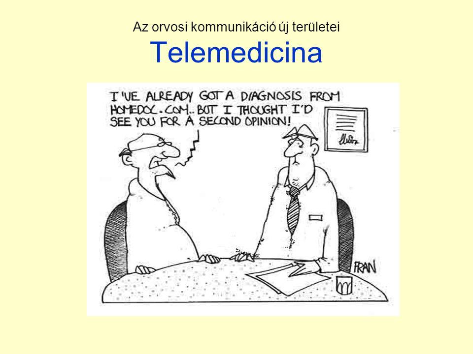 Az orvosi kommunikáció új területei Telemedicina