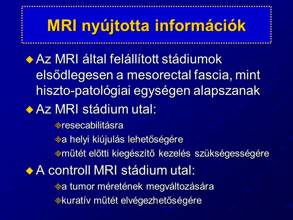 MRI által leírt potenciálisan magas rizikójú csoport  A tumor:  tömeges  körkörös  prosztatához, hólyagalaphoz rögzített  igen mélyen helyezkedik el