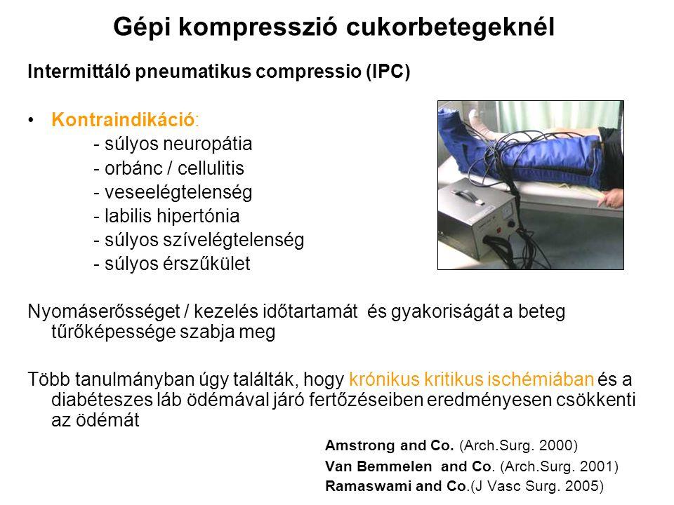 Gépi kompresszió cukorbetegeknél Intermittáló pneumatikus compressio (IPC) Kontraindikáció: - súlyos neuropátia - orbánc / cellulitis - veseelégtelens