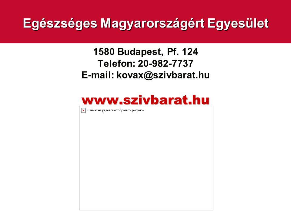 Egészséges Magyarországért Egyesület 1580 Budapest, Pf. 124 Telefon: 20-982-7737 E-mail: kovax@szivbarat.huwww.szivbarat.hu