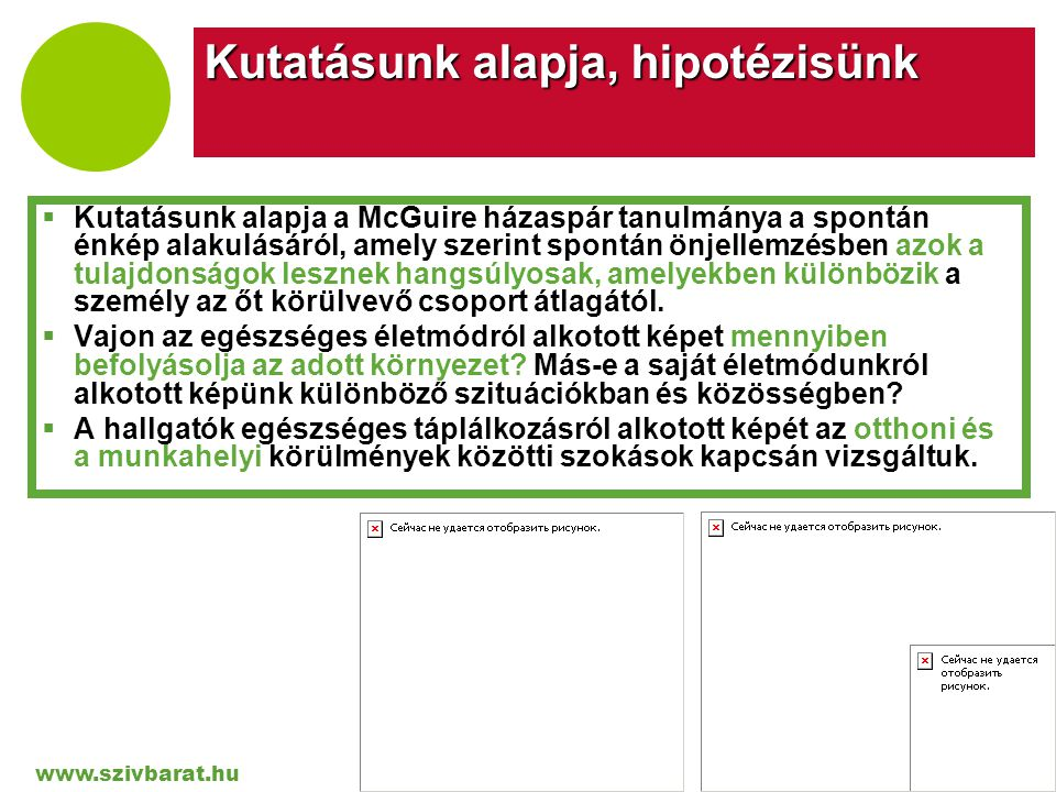 www.szivbarat.hu Company LOGO Otthoni körülmények között  A hallgatók közül öten (az egészséges életmódot élőnek magukat tartók csoportban ez 3,1%-nak felel meg) nem reggeliznek és nem vacsoráznak, további tizenkét fő pedig nem rendszeresen reggelizik vagy vacsorázik.
