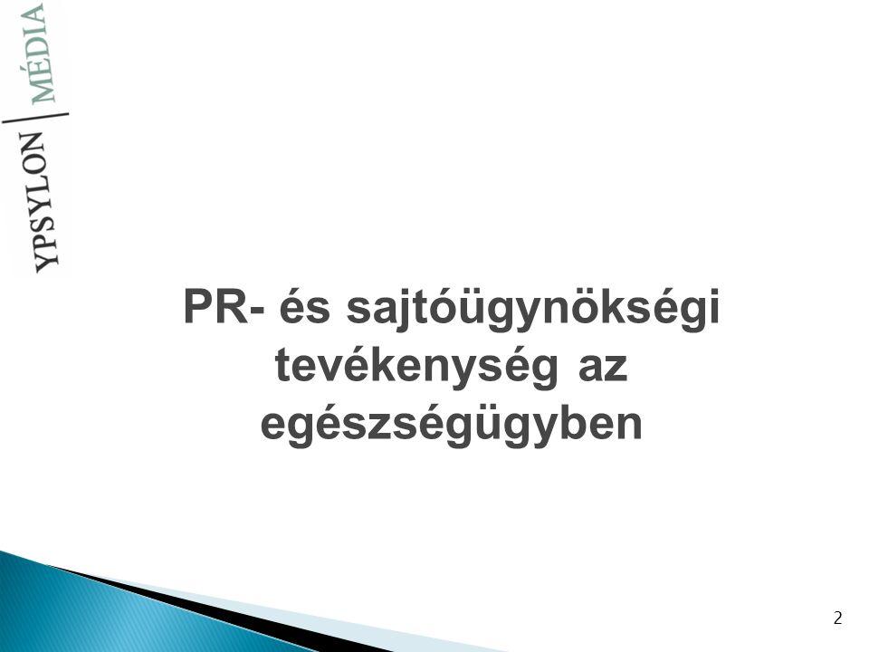 2 PR- és sajtóügynökségi tevékenység az egészségügyben