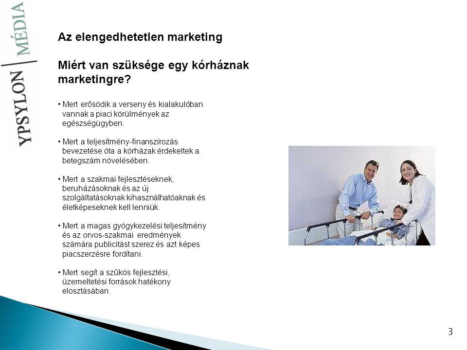 4 A professzionalizált és szegmentált munkamegosztás korában már a kórházak számára is kommunikációs és médiaügynökségek láthatják el a legsikeresebben a kommunikációs, PR- és marketing feladatokat.