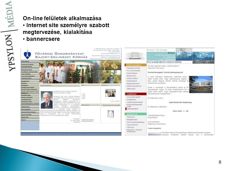 8 On-line felületek alkalmazása Internet site személyre szabott megtervezése, kialakítása bannercsere