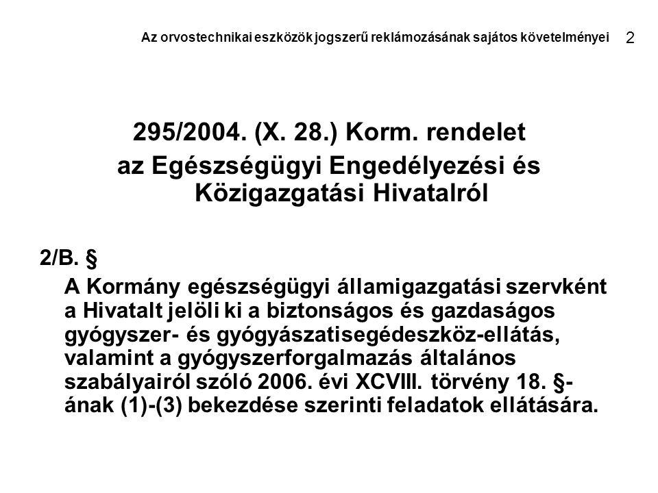 Mely termékekre vonatkoznak a jogszabályok § §