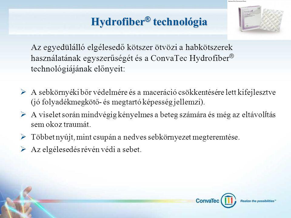 Hydrofiber ® technológia Az egyedülálló elgélesedő kötszer ötvözi a habkötszerek használatának egyszerűségét és a ConvaTec Hydrofiber ® technológiáján
