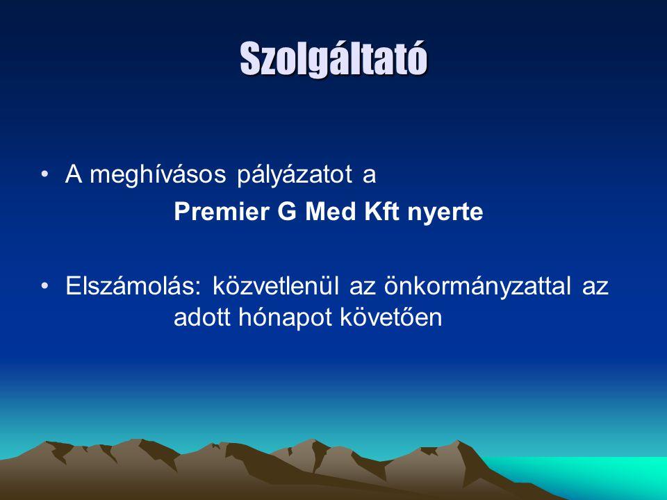 Szolgáltató A meghívásos pályázatot a Premier G Med Kft nyerte Elszámolás: közvetlenül az önkormányzattal az adott hónapot követően