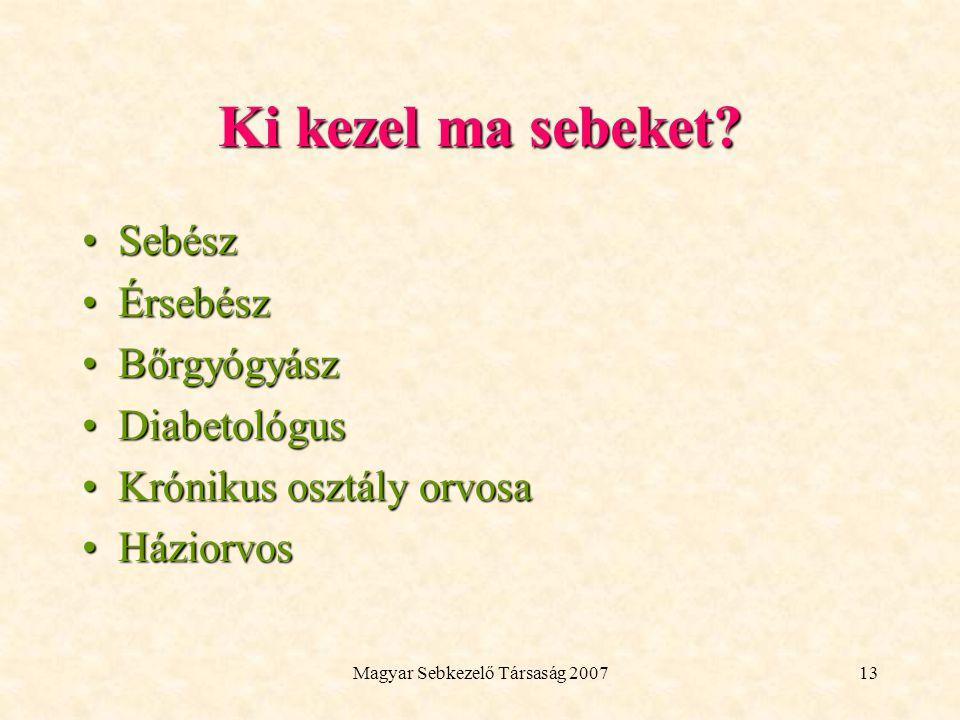 Magyar Sebkezelő Társaság 200713 Ki kezel ma sebeket.